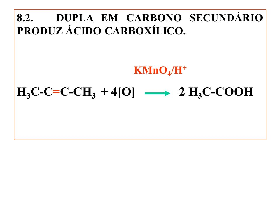 H3C-C=C-CH3 + 4[O] 2 H3C-COOH